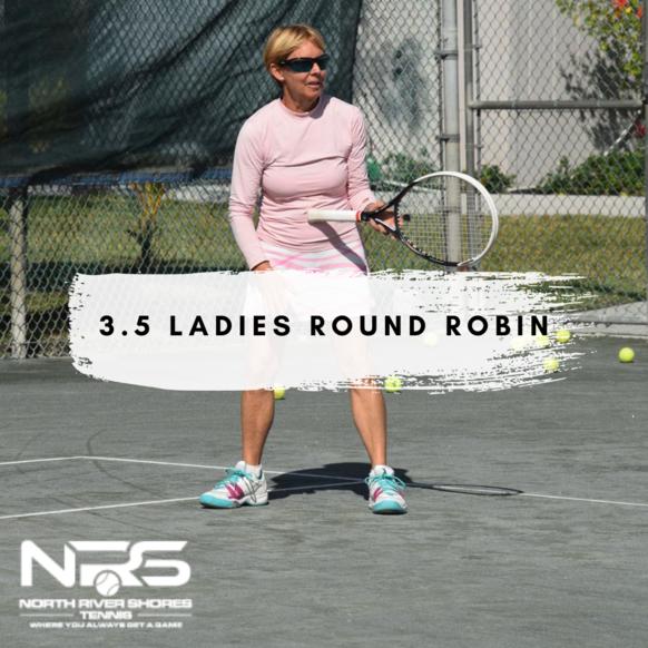Normal 3.5 ladies round robin